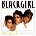 Blackgirl - 90's girl / Krazy (2 mixes) / Ooh yeah