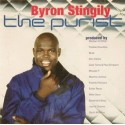 Byron Stingily - The Purist featuring Get up / Sing a song / Testify / Flying high / Back to paradise / Beautiful night / You ma
