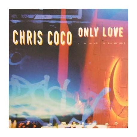 Chris Coco - Only love (Andy Morris mix / Triple Hex mix / LP Version)