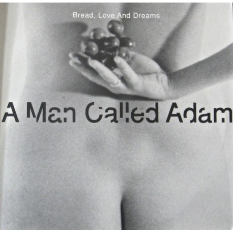 A Man Called Adam - Bread love and dreams (Slam mix / Soma Dub / Born Again Vocal mix / Born Again Instrumental / Re Vox mix / K