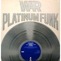 War - Platinum funk LP featuring War is coming / I got you / LA sunshine / River Niger / Slowly we walk together / Platinum jazz