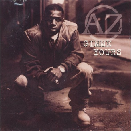 AZ - Gimme yours (2 mixes) / Uncut raw (3 mixes)