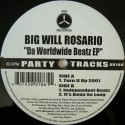 Big Will Rosario - Da worldwide beatz EP featuring Turn it up 2001 / Independent beats / Its been so long