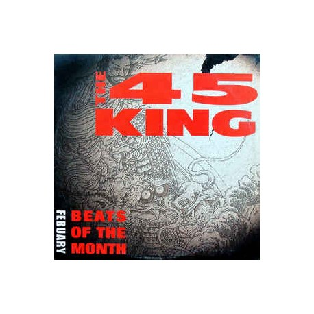 45 King - Beats of the month (February 2000) featuring Afternoon drums / Get paid / Smokin / On top / The authority / Five eleme