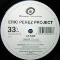 Eric Perez Project - Release (Classic mix / Matthew Roberts Creamy Club mix) / Lies (3am mix / Vodka Martini mix)
