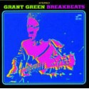 Grant Green - Breakbeats LP featuring Aint it funky now / Canteloupe woman / The windjammer / Sookie sookie / Ease back / The fi