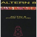 Altern 8 - Activ 8 Come with me (Hardcore Holocaust mix / Vix Vapo mix) / Move my body (Hard Hardcore mix) / Re-indulge (Freetow