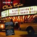 "Club Epic Volume 6 - featuring MFSB feat Shellshock ""K Jee"" (Satoshi Tomiie Main mix) / Shannon ""Give me tonight"" / Jackie Moore"