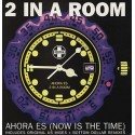 "2 In A Room - Ahora es (Now is the time) Bottom Dollar Club mix / Original Rub A Dub / Original 12"" mix / Bottom Dollar Deeper D"