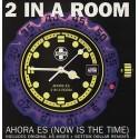 "2 In A Room - Ahora es (Now is the time) Bottom Dollar Club mix / Original Rub A Dub / Original 12"" mix / Bottom Dollar Deeper D"