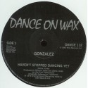 Gonzalez - Haven't stopped dancing yet (Original Disco mix ) / Aint no way to treat a lady