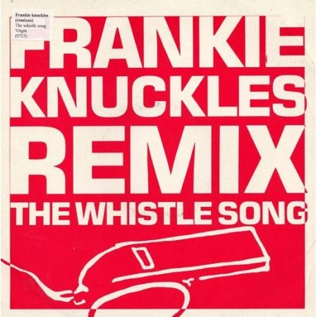 Frankie Knuckles - Whistle song (Original LP version / Paul Shapiro Reigns Supreme mix)