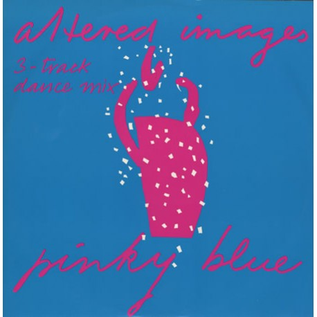 Altered Images - Pinky blue (Dance mix) / Jump jump / Think that it might