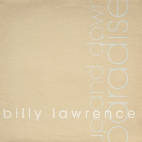 Billy Lawrence - Up and down (Main Version / Instrumental / Dub / Radio Version) / Paradise (LP Version / Acappella) Promo