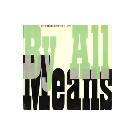 By All Means - I surrender to your love (LP Version) / Slow jam (LP Version) / Were into this groove (LP Version)