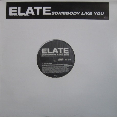 Elate - Somebody like you (Uplifted 1997 Remix / Original 94 Piano Reprise / Club mix / Groove Corporation Remix)