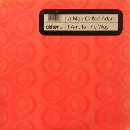 A Man Called Adam - I am is the way (3 mixes)