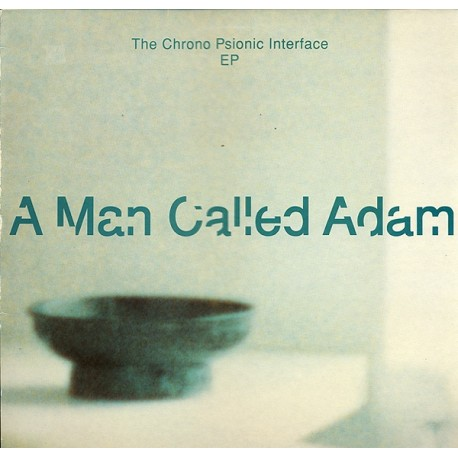 A Man Called Adam - The chrono psionic interface (12inch mix / Andrew Weatherall Spaced Out mix) / Antiworld / Lost in the green