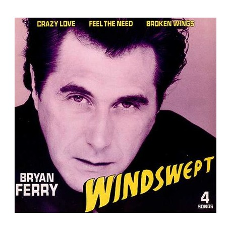 Bryan Ferry - Windswept / Crazy love / Feel the need / Broken wings
