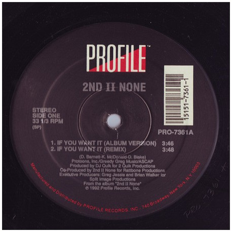 2nd II None - If you want it (LP version / Remix / Instrumental / Radio version)/ More than a player  (Produced by DJ Quik)