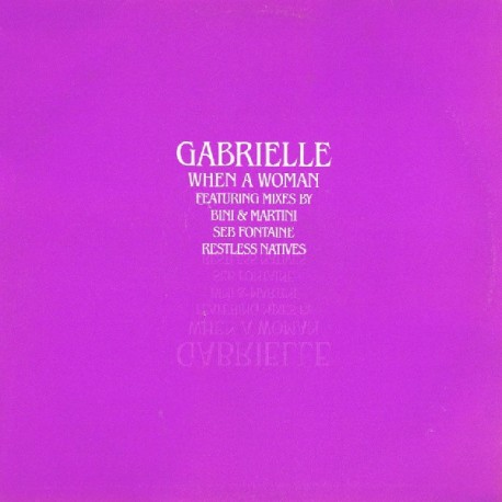 Gabrielle - When a woman (Bini & Martini Power mix / Bini & Martini XX Large Dub / Seb Fontaine mix / Restless Natives Groove mi