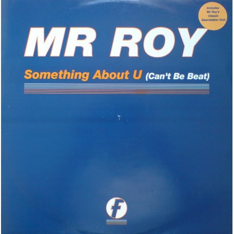 Mr Roy - Something about u (Strikes Gran Finale mix / Edens Rising mix / Mr Roys Deerstalker Dub / Patrick Prins Remix)