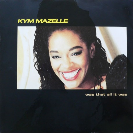 Kym Mazelle - Was that all it was (3 David Morales mixes)