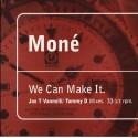 Mone - We can make it (Joe T Vannelli Vox mix / JTV Corvette mix / JTV Dub / Tommy D Lab O Luv Dub)