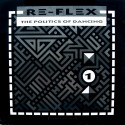 Re Flex - The politics of dancing (Extended mix) / Cruel world (Extended mix)