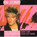 Rod Stewart - What am I gonna do (Full Length Version) / Dancin alone / Sailing (Live Version)