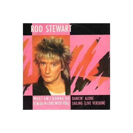 Rod Stewart - What am I gonna do (Full Length Version) / Dancin alone / Sailing (Live Version)
