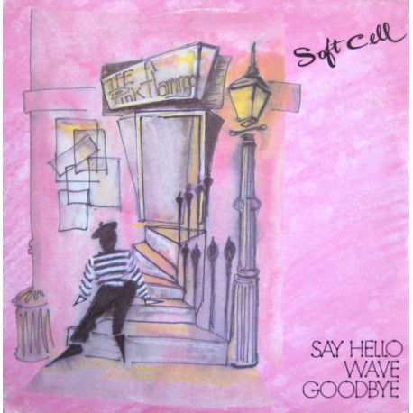 Soft Cell - Say hello wave goodbye (Extended Version) / Fun city