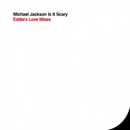 Michael Jackson - Is it scary (Eddie Love mix / Eddie's Rub A Dub mix / Eddie's Radio Edit) Promo