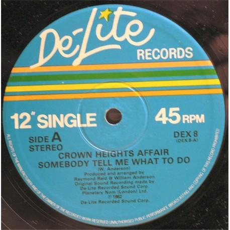 Crown Heights Affair - Somebody tell me what to do (Long Version) / Heart upside down
