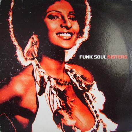 """Funk Soul Sisters - Compilation featuring Little Denise """"Check me out"""" / Bryony James """"Feeling good"""" / Nina Simone """"Save me"""" / P"""