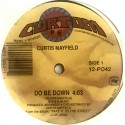 Curtis Mayfield - Do be down / Who was that lady