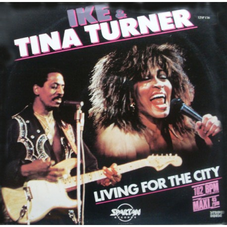 Ike & Tina Turner - Living for the city (Disco mix) / Push