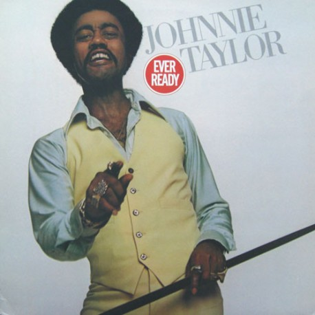 Johnny Taylor - Ever ready LP feat Keep on dancing, Soul fillet (8 tracks)