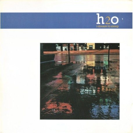 H2O - I dream to sleep (Short Version / Engineers mix) / Burn to win
