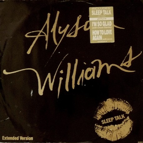 Alyson Williams - Sleep talk (Extended Version) / Im so glad / How to love again