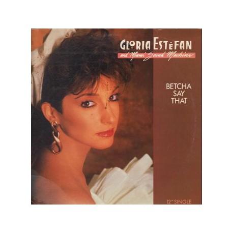 Gloria Estefan - Betcha Say That (Vocal Mix / Dub Version)