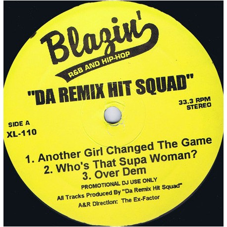 Da Remix Hit Squad - Featuring Another girl changed the game / Whos that supa woman / Over dem / Them girls / The players