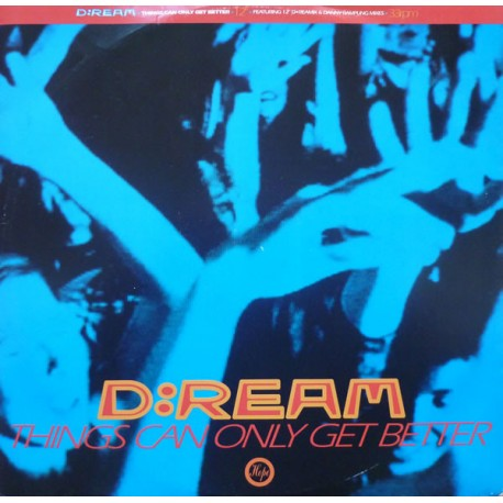 D ream - Things can only get better (D Ream mix / 12inch Instrumental / Danny Rampling mix / Danny Rampling Dub)