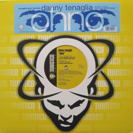 Danny Tenaglia - Ohno (Danny Tenaglia Twisted Realness mix / Danny Tenaglia Real Twisted Bonus Beats / Club 69 Future mix / Sex