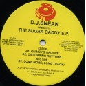 DJ Sneak - The Sugar Daddy E.P feat Quincy's groove, Disturbing rhythms & Some more (promo)