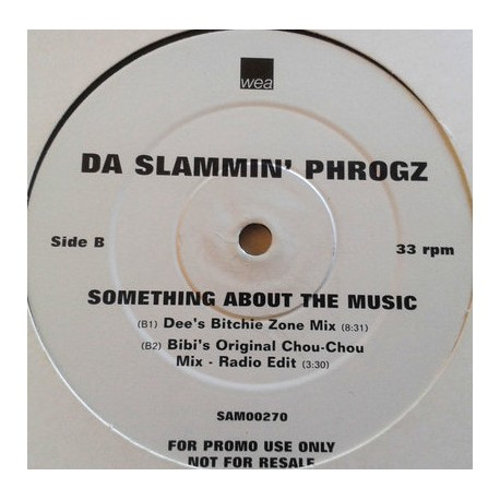 Da Slammin Phrogz - Something about the music (Dimitri From Paris Radio Edit / Bibis Original Chou Chou Radio Edit / Kamasutra E