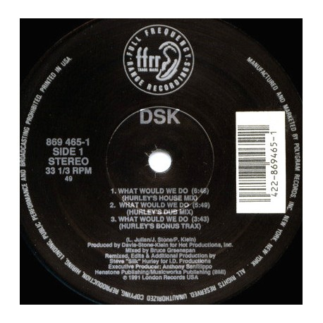 DSK - What Would We Do (4 Steve Hurley Mixes /  Original Mix) / Read My Lips