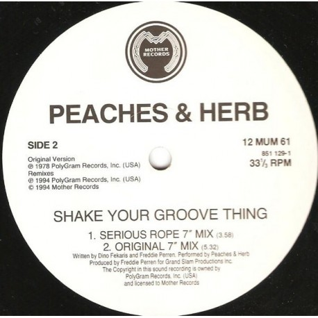Peaches & Herb - Shake your groove thing (Original Version / 3 Remixes)