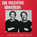Valentine Brothers - Moneys too tight to mention (Vocal mix / Instrumental)