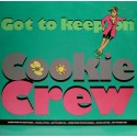 Cookie Crew - Got to keep on (3 mixes) / Pick up on this